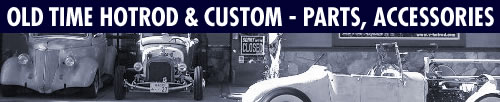 OLD TIME HOTROD & CUSTOM - PARTS, ACCESSORIES