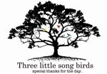 three little song birds