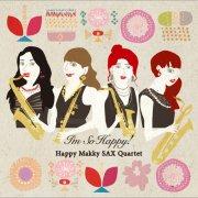 CD ハッピーマッキー☆SAXカルテット : I'm So Happy!