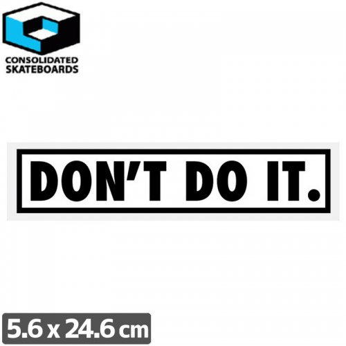 【CONSOLIDATED コンソリデーテッド スケボー ステッカー】DONT DO IT【5.6cm x 24.6cm】NO64