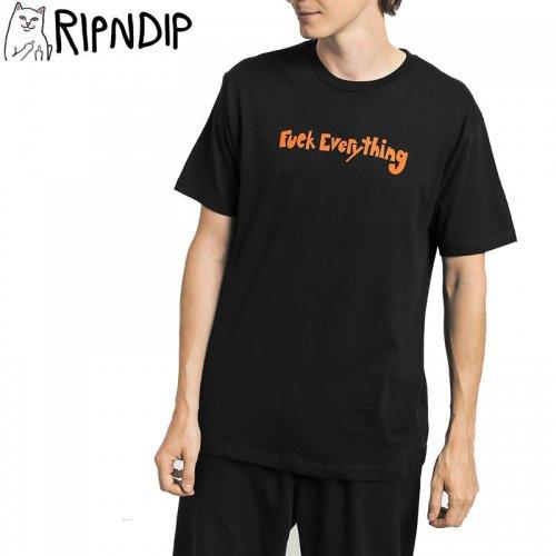 【RIPNDIP リップンディップ スケートボード Tシャツ】FUCK EVERYTHING TEE【ブラック】NO2