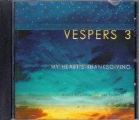 Vespers 3 / My heart's thanksgiving