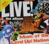 V.A / Live! the album - Music Of The Level Up! Nation