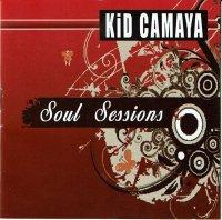 Kid Camaya / Soul Sessions