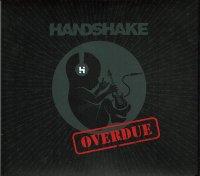 HANDSHAKE / OVERDUE