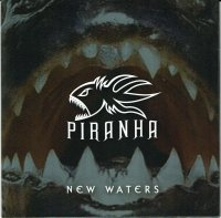PIRANHA - NEW WATERS