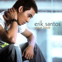 Erik Santos / Your Love