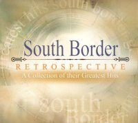 South Border / Retrospective (a collection of their greatest hits)
