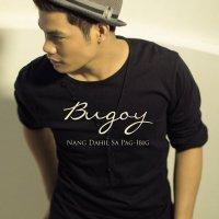 Bugoy Drilon / Nang Dahil Sa Pag-ibig