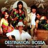 The Company / Destination Bossa