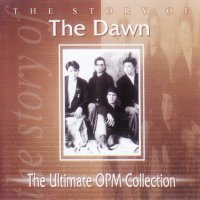 The Dawn / The Story Of The Dawn (The Ultimate OPM Collection)