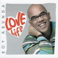 Boy Abunda (V.A) / Love Life (Life Songs and Life Stories with Boy Abunda)