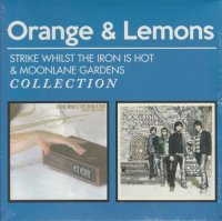 Orange And Lemons / Strike Whilst The Iron Is Hot & Moonlane Gardens collection 2CD