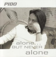 Pido / Alone...But Never Alone