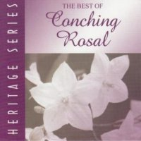 Conching Rosal / The Best of Conching Rosal Heritage Series