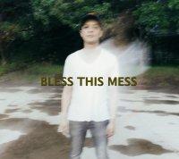 バンンブー・マニャラック (Bamboo Manalac) / Bless This Mess