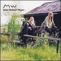 MW pour Robert Wyatt / V.A.   <アヴァンポップ>