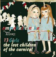13 girls the lost children of the carnival / アマカシノカ  あるふぉ~と   <トイミュージック>
