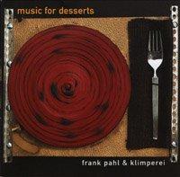 30% off ! Music for Dessert / フランクパール&クリンペライ   <トイミュージック>