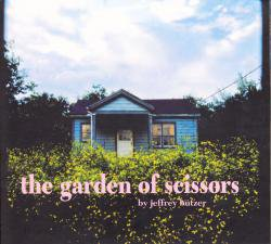 the garden of scissors / Jeffrey Butzer