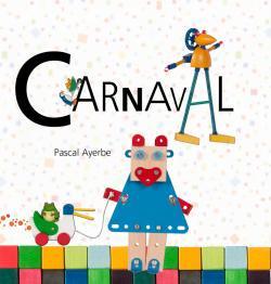 CARNAVAL -カルナバル- / パスカル・アイエルブ   <トイミュージック>