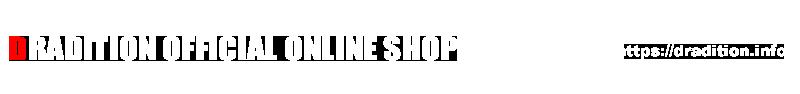DRADITION OFFICIAL SHOP ドラディション オフィシャルショップ