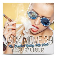 【2016春ベスト!】DJ COUZ /  Jack Move 39 -The Greatest Spring Hits 2016-