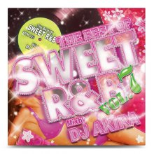 【名曲&最新R&B】THE BEST OF SWEET R&B VOL.7 / DJ AKIRA