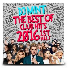 【上半期クラブヒッツベストMIX!】DJ Mint / THE BEST OF CLUB HITS 2016 1st Half