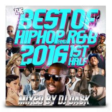【2016年 上半期HIP HOP/R&Bベスト】DJ DASK / THE BEST OF HIP HOP AND R&B 2016 1st HALF(DJ ダスク)