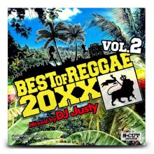 【レゲエ/ダンスホール】DJ Justy / Best of Raggae 20XX vol.2