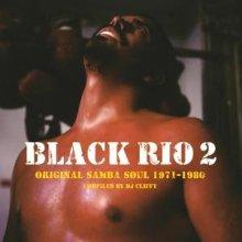 【ラテン・サンバ・名コンピ】V.A. (COMPILED BY DJ CLIFFY)/BLACK RIO VOL.2 : ORIGINAL SAMBA SOUL1971-1979 (2LP+CD)