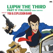 YOU & EXPLOSION BAND / LUPIN THE THIRD PART IV ORIGINAL SOUND TRACK 〜 ITALIANO<img class='new_mark_img2' src='//img.shop-pro.jp/img/new/icons5.gif' style='border:none;display:inline;margin:0px;padding:0px;width:auto;' />