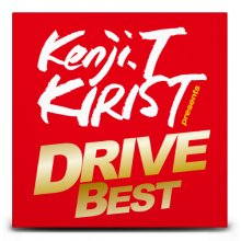 【ポップス/TOP40/EDM】Kenji.T KIRIST presents DRIVE BEST (DJ キリスト)