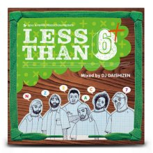 【HIPHOP/FUNK/SOUL】LESS THAN 6+ / DJ大自然 ( DJ DAISHIZEN )