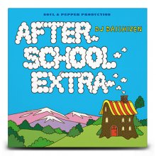 【HIPHOP/R&B/SOUL/FUNK】AFTER SCHOOL EXTRA / DJ大自然 ( DJ DAISHIZEN )