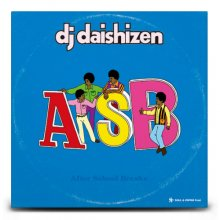 【HIPHOP/FUNK/SOUL】AFTER SCHOOL BREAKS / DJ大自然 ( DJ DAISHIZEN )