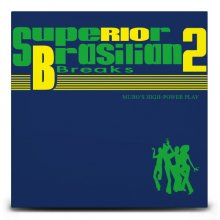 【ブラジル・サンバ・ソウル/Funk MIX】SUPERIOR BRAZILIAN BREAKS 2 / DJ MURO(DJムロ)