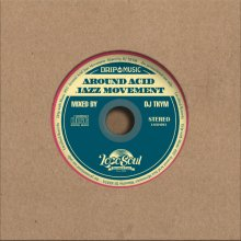 【会員登録するとスペシャルプライス】【JAZZY MIX】DRIP with MUSIC #3-Around Acid Jazz Movement-/DJ TKYM