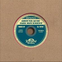【JAZZY MIX】DRIP with MUSIC #3-Around Acid Jazz Movement-/DJ TKYM