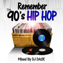 【90's HIP HOP CLASSIC】 DJ DASK / REMEMBER THE 90's HIP HOP(DJ ダスク)