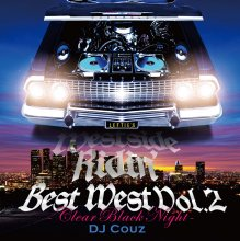 【メロー系ウエストMIX】Best West Vol. 2-Clear Black Night-/ DJ COUZ(DJ カズ)【MIXCD】