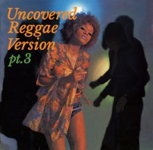 Uncovered -Reggae Version- Pt.3 / MURO(ムロ)
