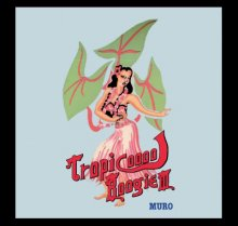 【Funk/Boogie/Latin crossover】MURO(ムロ) / Tropicool Boogie Vol.3 -Remaster 2CD Edition-
