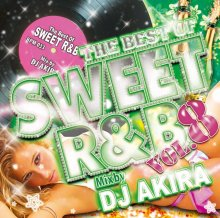 【ALL TIME BEST R&B MIX】DJ AKIRA /THE BEST OF SWEET R&B Vol.8