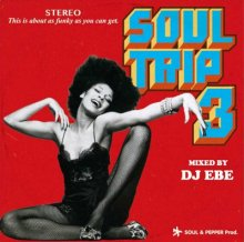 【70's&80's SOUL MIX】SOUL TRIP 3 / DJ EBE <img class='new_mark_img2' src='//img.shop-pro.jp/img/new/icons55.gif' style='border:none;display:inline;margin:0px;padding:0px;width:auto;' />