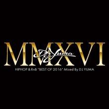 【DJ YUMA初のベスト・ミックス!】 DJ Yuma Best Of 2016