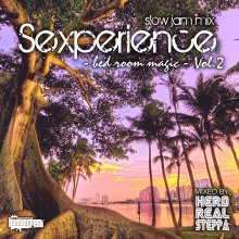 【Slow Jam & Lovers Mix】Sexperience -bedroom magic- Vol.2 / Selected & Mixed By HERO REALSTEPPA