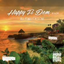 【Mellow Lovers Rock Mix】HAPPY FI DEM Vol.14  -All Kinds Of Love- / HERO REALSTEPPA (fr HUMAN CREST)