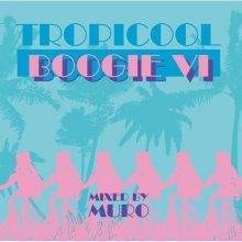 【カリビアン&ラテンFunk/Disco/Soul】DJ MURO / TROPICOOL BOOGIE 6